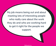 Monica, Staff Learning and Development, shares what her job means to her.