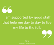 Gina from North Lanarkshire talks about what her support means to her.