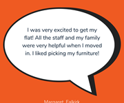 Margaret from Falkirk shares her feelings from when she moved into her new flat.